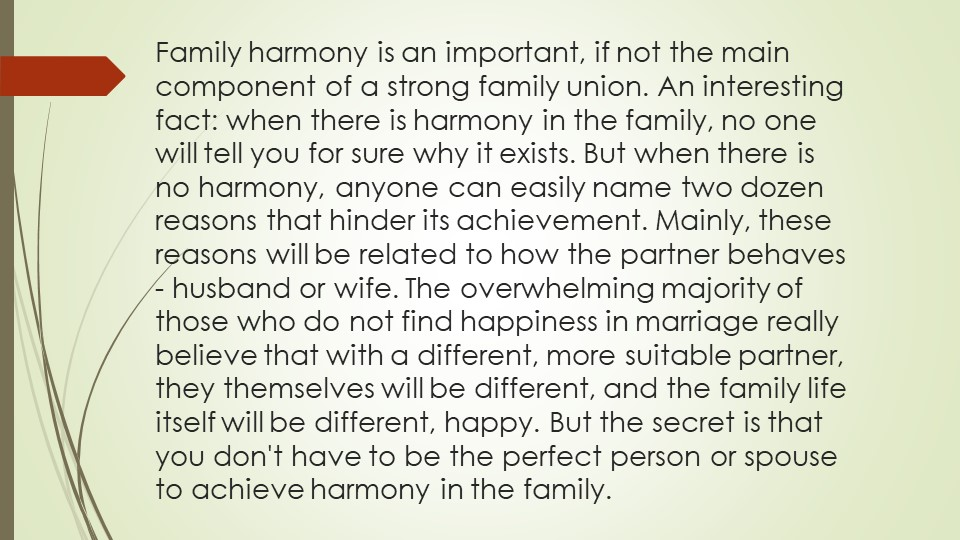 Family harmony is an important, if not the main component of a strong family...
