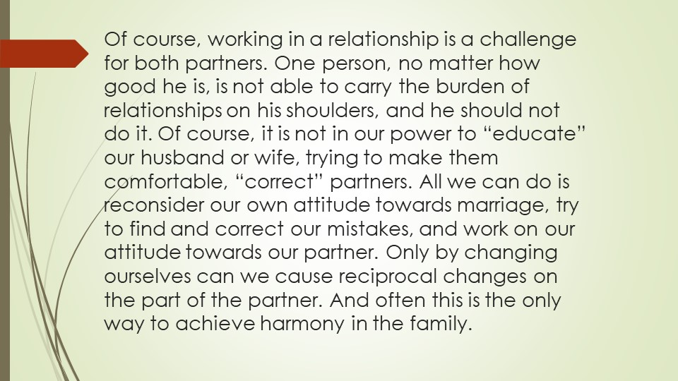 Of course, working in a relationship is a challenge for both partners. One p...