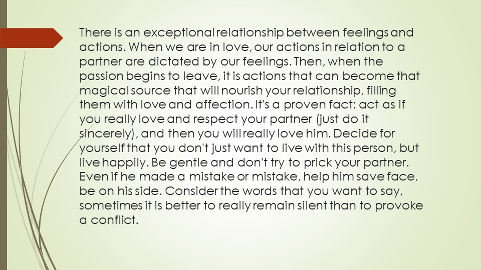 There is an exceptional relationship between feelings and actions. When we ar...