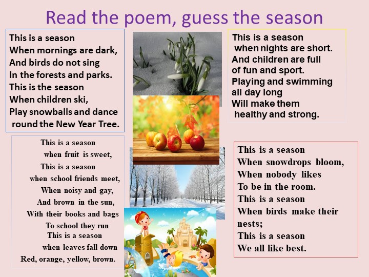 Read the poem, guess the seasonThis is a season          when fruit is sweet...