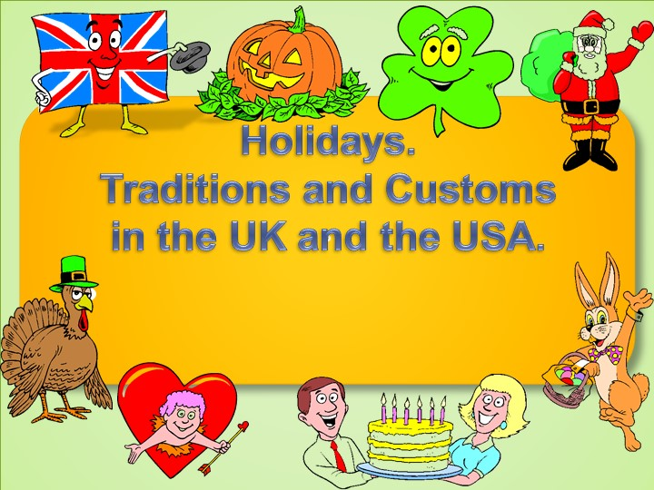 PHolidays.Traditions and Customsin the UK and the USA.