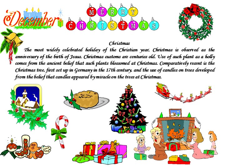 ChristmasThe most widely celebrated holiday of the Christian year, Christmas...