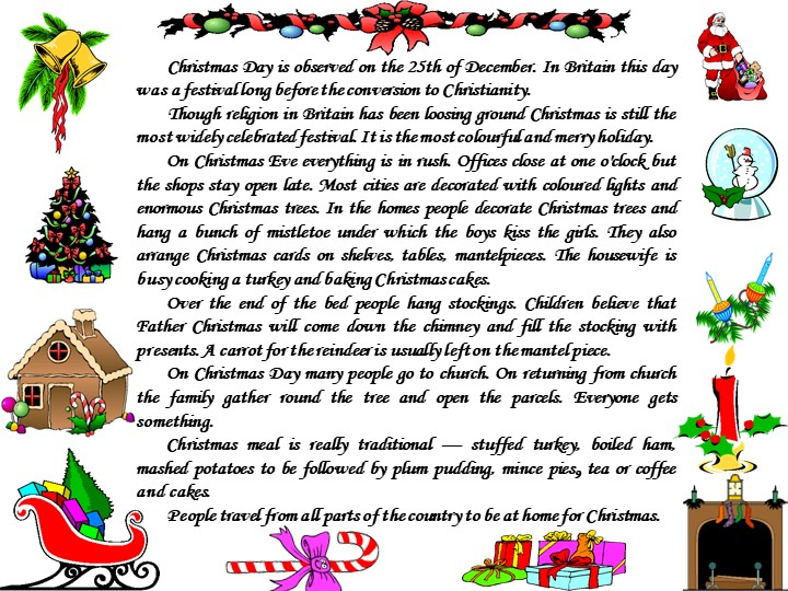 Christmas Day is observed on the 25th of December. In Britain this day was a...