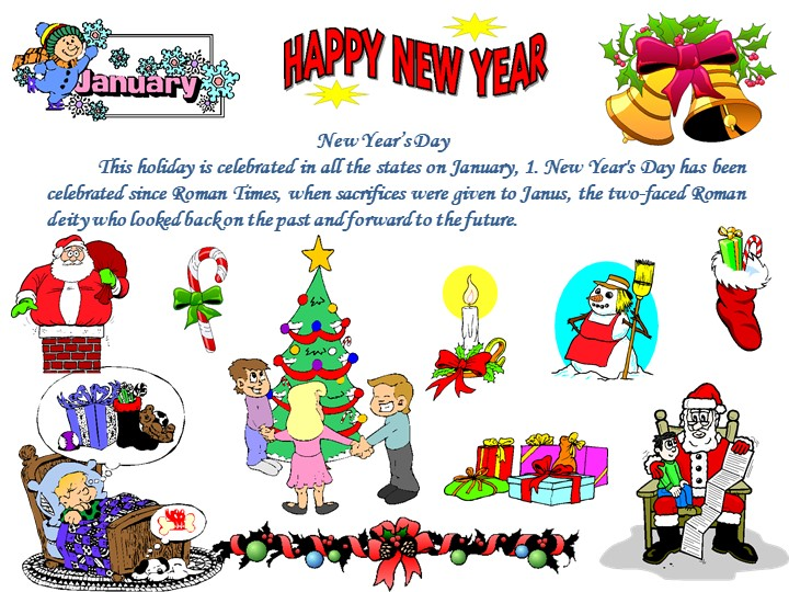 New Year's DayThis holiday is celebrated in all the states on January, 1....