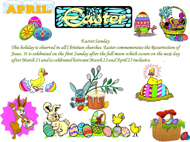 Easter SundayThis holiday is observed in all Christian churches. Easter comm...