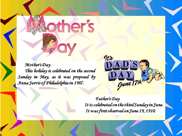 Father's DayIt is celebrated on the third Sunday in June. It was first obs...