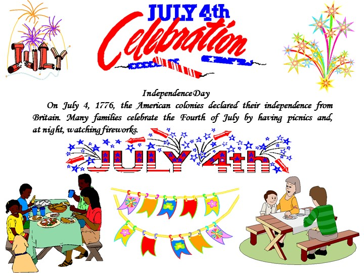 Independence DayOn July 4, 1776, the American colonies declared their indep...