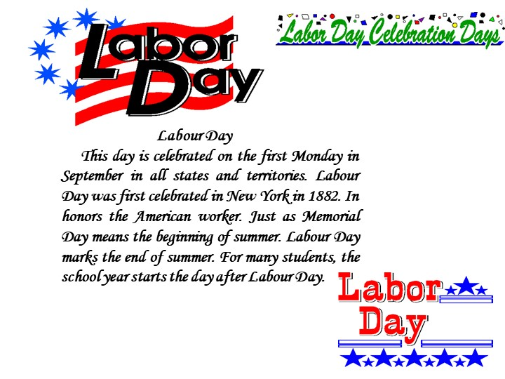 Labour DayThis day is celebrated on the first Monday in September in all st...