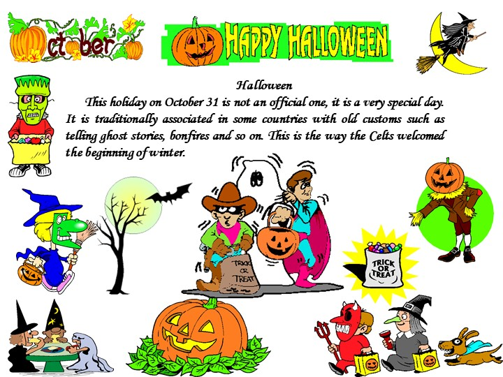 HalloweenThis holiday on October 31 is not an official one, it is a very spe...