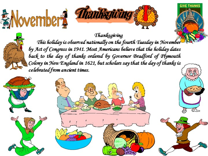 ThanksgivingThis holiday is observed nationally on the fourth Tuesday in Nov...