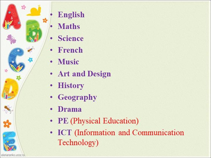 EnglishMathsScience French MusicArt and DesignHistoryGeographyDramaP...