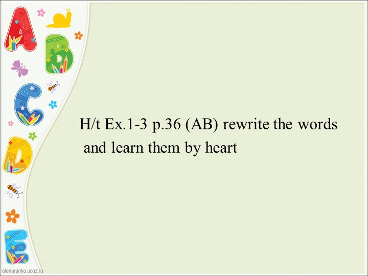 H/t Ex.1-3 p.36 (AB) rewrite the words                and le...