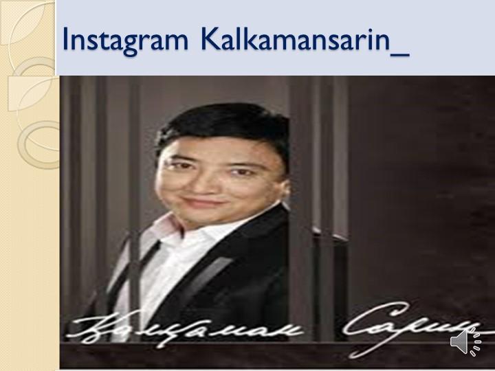 Instagram Kalkamansarin_