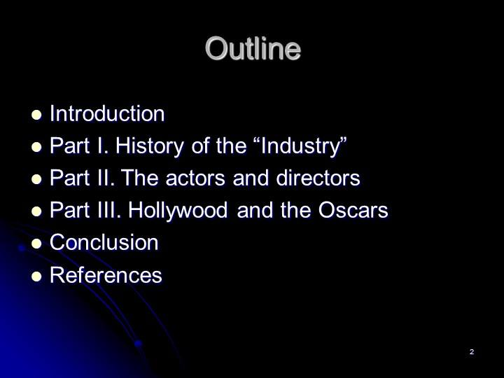 """2OutlineIntroductionPart I. History of the """"Industry""""Part II. The actors an..."""