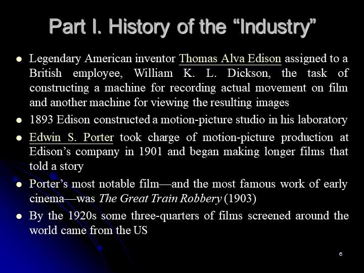 "6Part I. History of the ""Industry""Legendary American inventor Thomas Alva Edi..."
