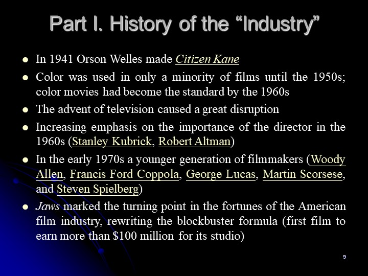 """9Part I. History of the """"Industry""""In 1941 Orson Welles made Citizen KaneColo..."""