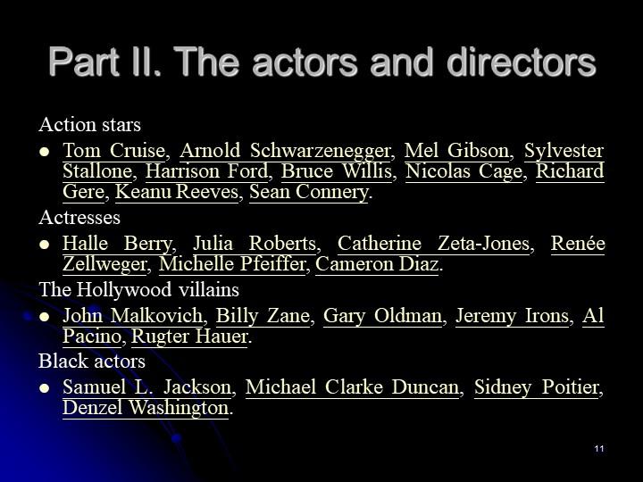 11Part II. The actors and directorsAction starsTom Cruise, Arnold Schwarzene...