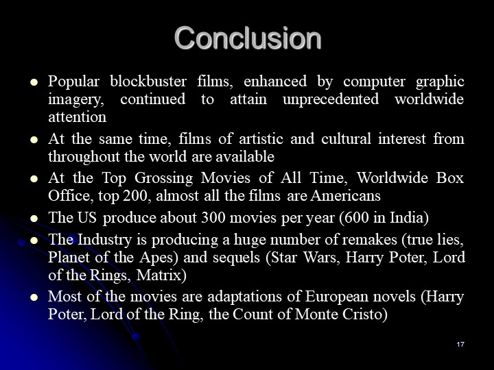 17ConclusionPopular blockbuster films, enhanced by computer graphic imagery,...
