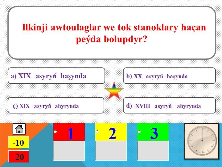 Ilkinji awtoulaglar we tok stanoklary haçan peýda bolupdyr? ç) XIX  asyryň...