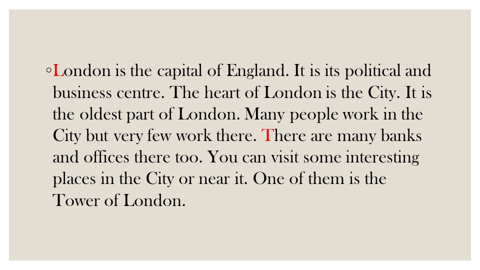 London is the capital of England. It is its political and business centre. Th...