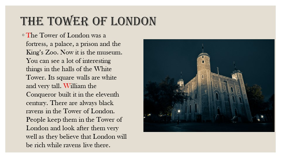 The Tower of LondonThe Tower of London was a fortress, a palace, a prison and...