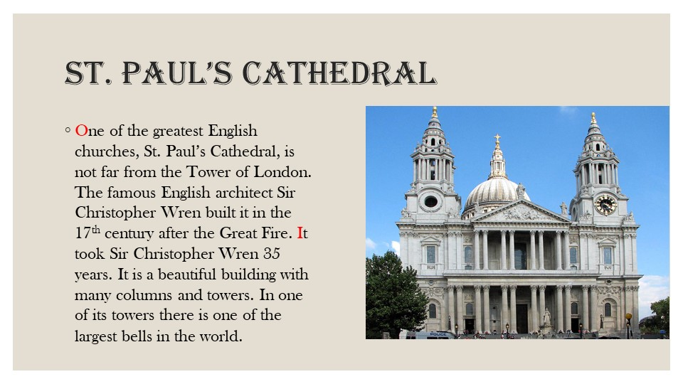 St. Paul's CathedralOne of the greatest English churches, St. Paul's Cathedra...