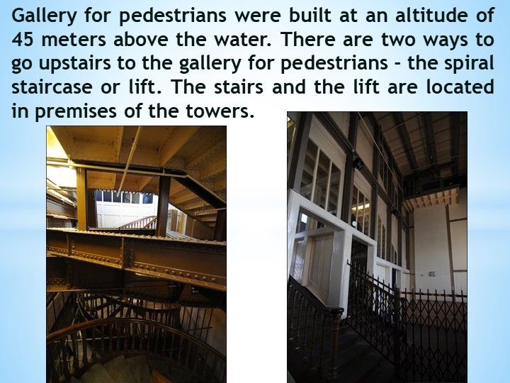 Gallery for pedestrians were built at an altitude of 45 meters above the wat...