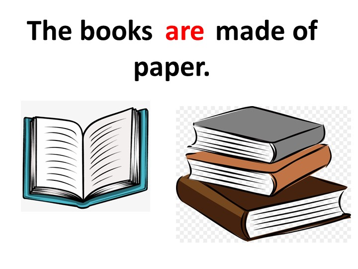The books   …   made of paper.are
