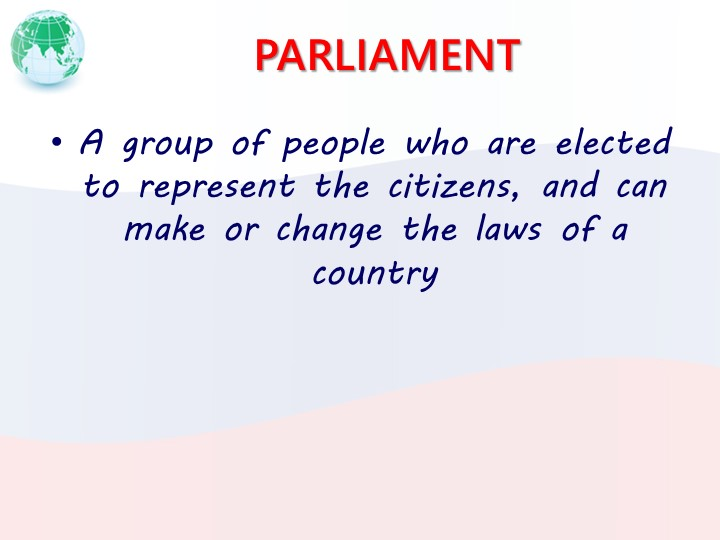 PARLIAMENTA group of people who are elected to represent the citizens, and ca...