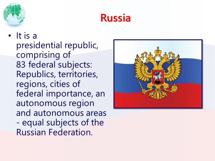 RussiaIt is a presidentialrepublic, comprising of 83federal subjects: Repub...