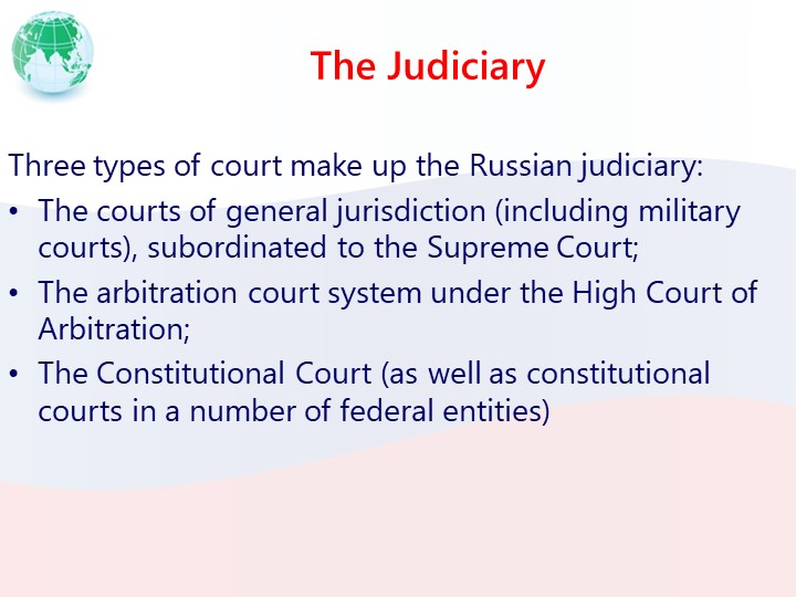 The JudiciaryThree types of court make up the Russian judiciary:The courts o...