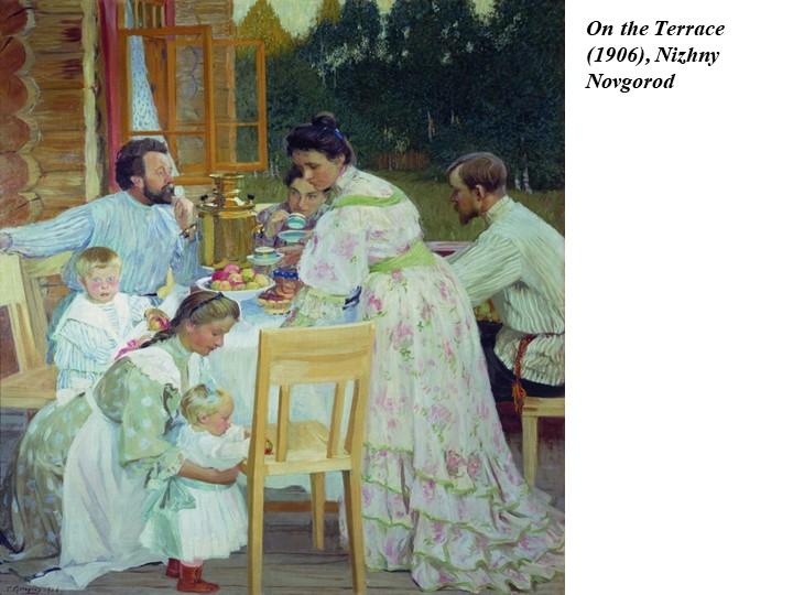On the Terrace (1906), Nizhny Novgorod