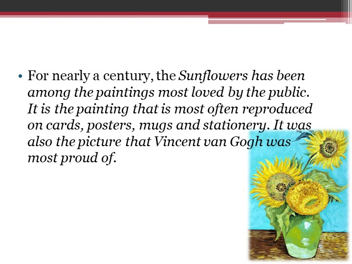 For nearly a century, the Sunflowers has been among the paintings most love...