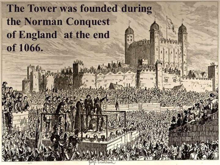 The Tower was founded during the Norman Conquest of England  at the end of...