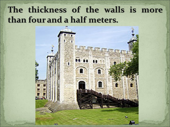 The thickness of the walls is more than four and a half meters.