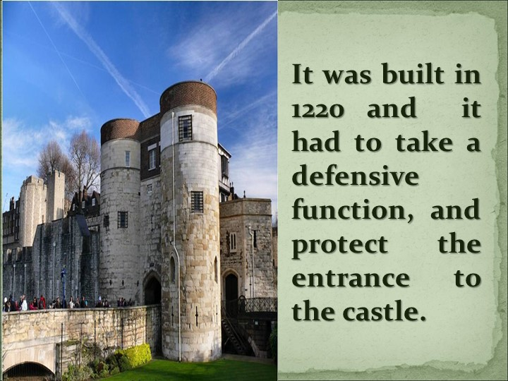 It was built in 1220 and  it had to take a defensive function, and protect th...