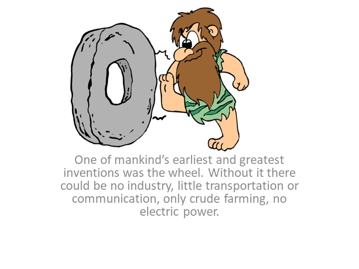 One of mankind's earliest and greatest inventions was the wheel. Without it t...