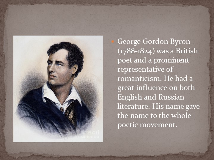 George Gordon Byron (1788-1824) was a British poet and a prominent representa...