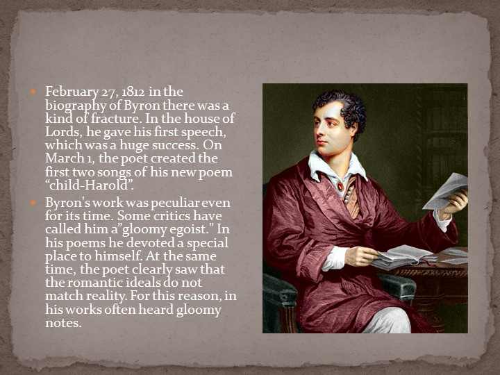 February 27, 1812 in the biography of Byron there was a kind of fracture. In...