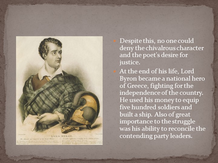Despite this, no one could deny the chivalrous character and the poet's desir...