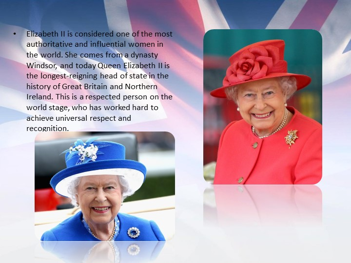 Elizabeth II is considered one of the most authoritative and influential wome...