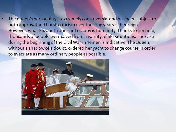 The queen's personality is extremely controversial and has been subject to bo...