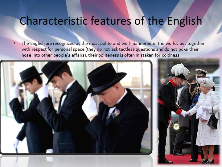 Characteristic features of the EnglishThe English are recognized as the most...