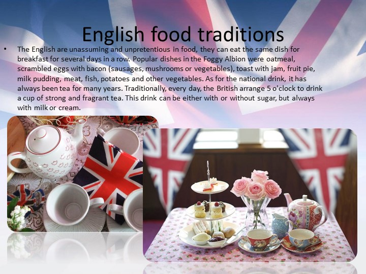 English food traditionsThe English are unassuming and unpretentious in food,...