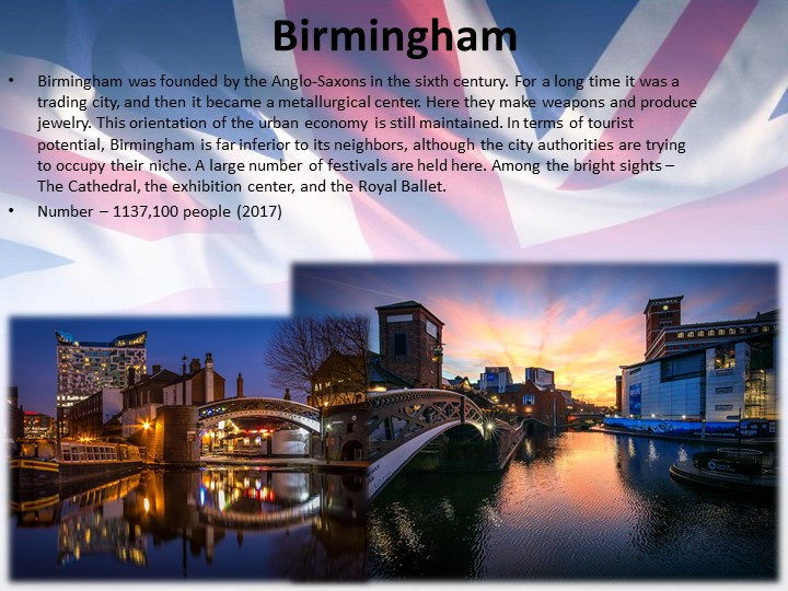 BirminghamBirmingham was founded by the Anglo-Saxons in the sixth century. Fo...