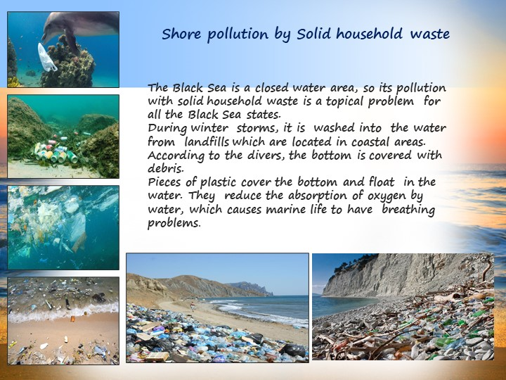 Shore pollution by Solid household wasteThe Black Sea is a closed water area,...