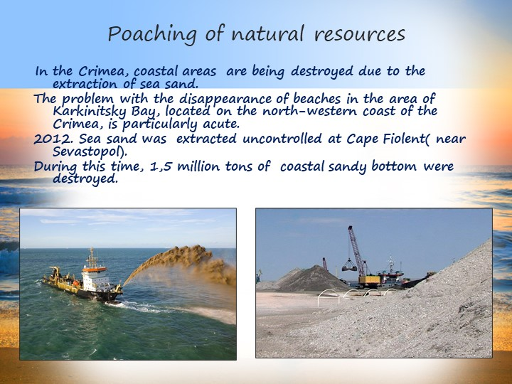 Poaching of natural resources In the Crimea, coastal areas  are being destroy...