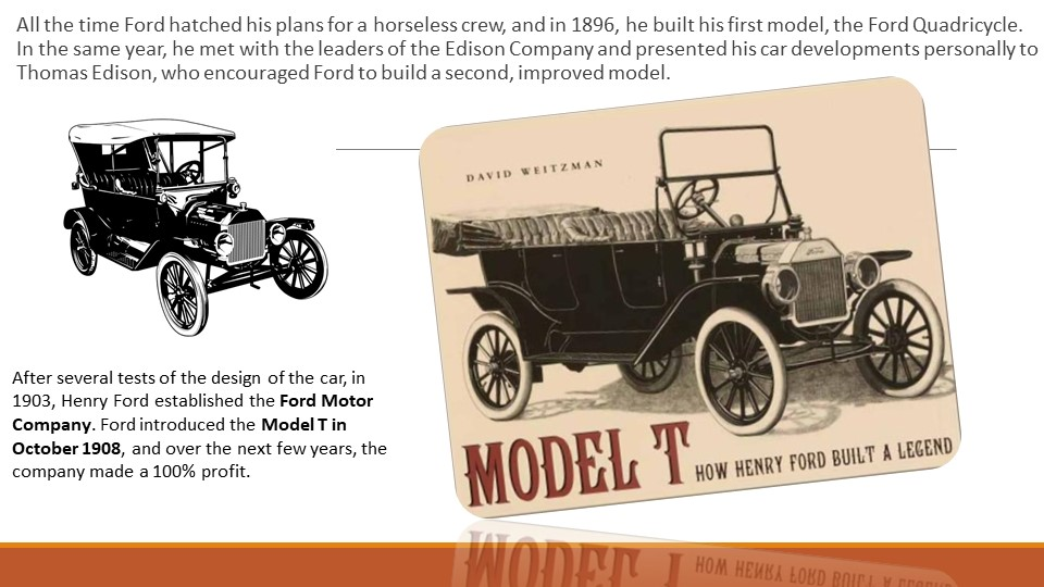 All the time Ford hatched his plans for a horseless crew, and in 1896, he bui...