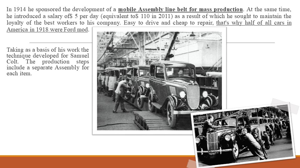 In 1914 he sponsored the development of a mobile Assembly line belt for mass...