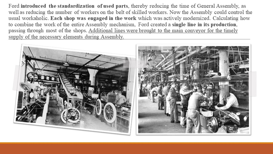 Ford introduced the standardization of used parts, thereby reducing the time...